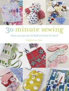 30 Minute Sewing: What can you sew in a half hour or less? CE Course