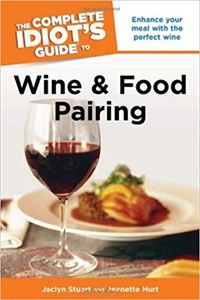 The Complete Idiot's Guide to Wine & Food Pairing CE Course