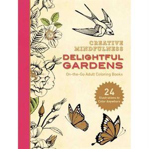 Creative Mindfullness Delightful Gardens Adult Coloring Book CE Course