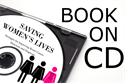 Picture of Saving Womens Lives-BOOK ON CD - Book and Test